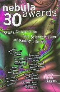 Nebula Awards 30:: SFWAs Choices for the Best Science Fiction and Fantasy of the Year