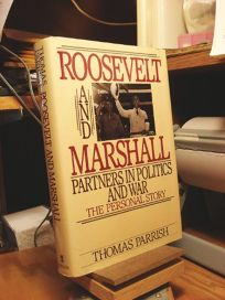 Roosevelt and Marshall: Partners in Politics and War