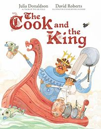 Children's Book Review: The Cook and the King by Julia Donaldson, illus. by David Roberts. Abrams, $16.99 (32p) ISBN 978-1-4197-3757-2