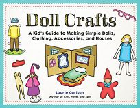 Doll Crafts: A Kid's Guide to Making Simple Dolls
