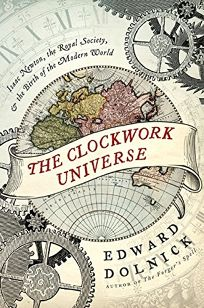 The Clockwork Universe: Isaac Newton