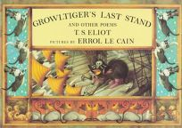 Growltigers Last Stand and Other Poems