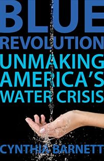 Blue Revolution: Unmaking Americas Water Crisis