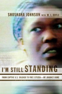 Im Still Standing: From Captive Soldier to Free Citizen—My Journey Home