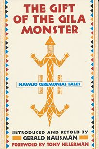 The Gift of the Gila Monster: Navajo Ceremonial Tales