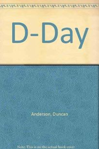 D-Day: The Story of the Longest Day