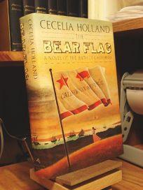 The Bear Flag: A Novel of the Birth of California