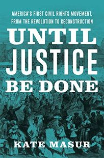 Until Justice Be Done: America's First Civil Rights Movement