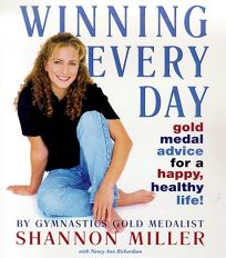 Winning Every Day: Gold Medal Advice for a Happy