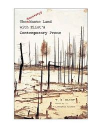 The Annotated Waste Land with Eliots Contemporary Prose