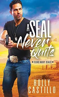 A SEAL Never Quits Texas Navy SEALs #1