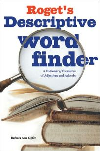 Rogets Descriptive Word Finder: A Dictionary/Thesaurus of Adjectives