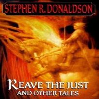 Reave the Just and Other Tales