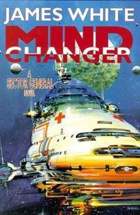 Mind Changer: A Sector General Novel