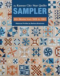 The Kansas City Star Quilts Sampler: 60+ Blocks from 1928–1961