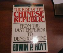 The Rise of the Chinese Republic: From the Last Emperor to Deng Xiaoping