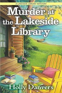 Murder at the Lakeside Library: A Lakeside Library Mystery