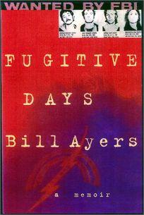 FUGITIVE DAYS: A Memoir