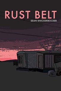 Comics Book Review: Rust Belt by Sean Knickerbocker  Secret