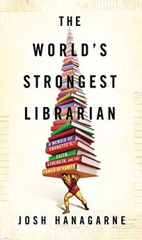 The World's Strongest Librarian: A Memoir of Tourette's