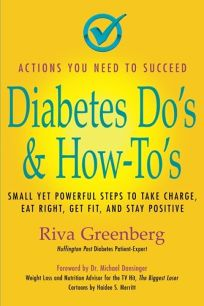 Diabetes Dos & How-Tos: Small Yet Powerful Steps to Take Charge