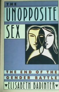 The Unopposite Sex: The End of the Gender Battle
