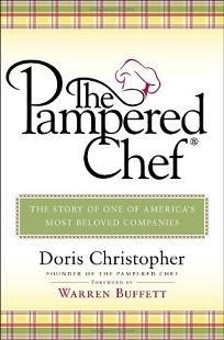 The Pampered Chef: The Story of One of Americas Most Beloved Companies