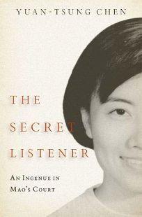 The Secret Listener: An Ingenue in Maos Court