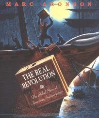 The Real Revolution: The Global Story of American Independence