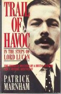Trail of Havoc: 2in the Steps of Lord Lucan