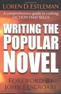 Writing the Popular Novel: A Comprehensive Guide to Crafting Fiction That Sells