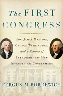 The First Congress: How James Madison