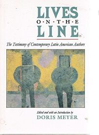 Lives on the Line: The Testimony of Contemporary Latin American Authors