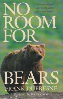 No Room for Bears: A Wilderness Writers Experiences with a Threatened Breed