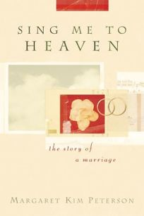 SING ME TO HEAVEN: The Story of a Marriage