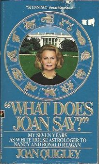 What Does Joan Say?: My Seven Years as White House Astrolager to Nancy and Ronald Reagan