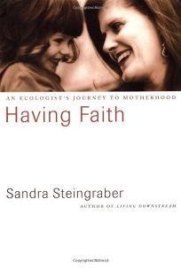 HAVING FAITH: An Ecologists Journey to Motherhood