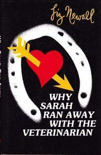 Why Sarah Ran Away with the Veterinarian