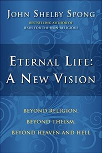 Eternal Life: A New Vision: Beyond Religion