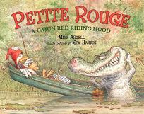 PETITE ROUGE: A Cajun Red Riding Hood