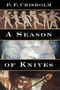 A Season of Knives: A Sir Robert Carey Mystery