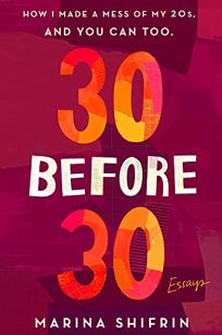 30 Before 30: How I Made a Mess of My 20s