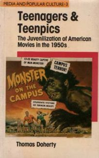 Teenagers and Teenpics: The Juvenilization of American Movies in the 1950s