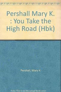 You Take the High Road
