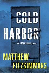 Cold Harbor: The Gibson Vaughn Series