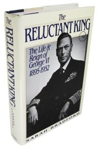 The Reluctant King: The Life & Reign of George VI