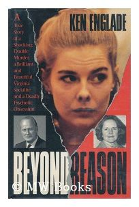Beyond Reason: The True Story of a Shocking Double Murder