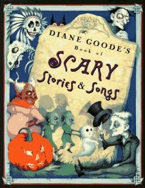 Diane Goodes Book of Scary Stories and Songs