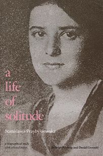 A Life of Solitude: Stanislawa Przybyszewska