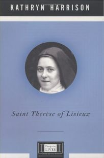 SAINT THRSE OF LISIEUX: A Penguin Life
